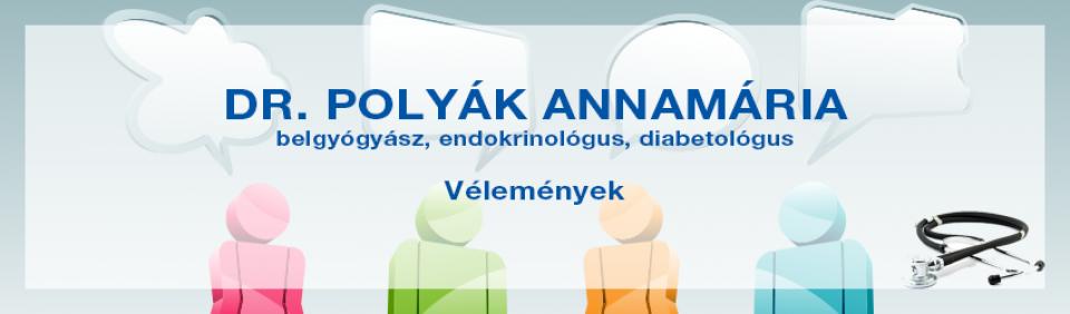 Vélemények dr. Polyák Annamáriáról